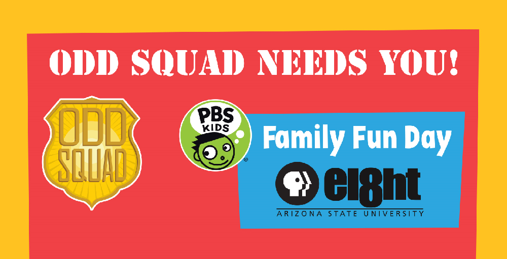 Eight, Arizona PBS presents PBS Kids Family Fun Day on June 6 PBSKIDSOddSquadHP