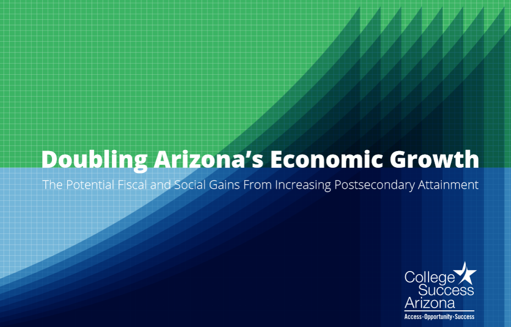 Equalizing college going could boost AZ economy by $2.3 B per graduating class DoublingArizonasEconomicGrowthReportCover