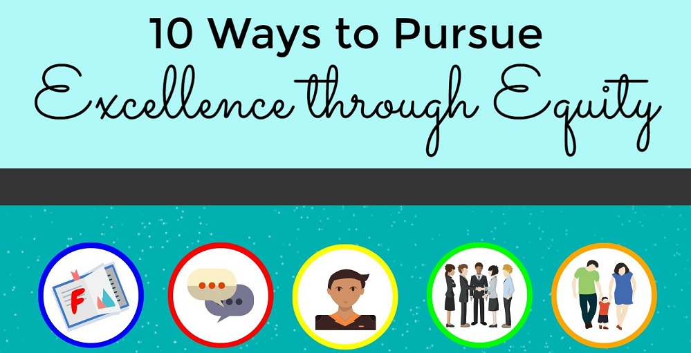 A Portion Of The 10 Ways To Pursue Excellence Through Equity Infographic By Lisa Irish/AZEdNews