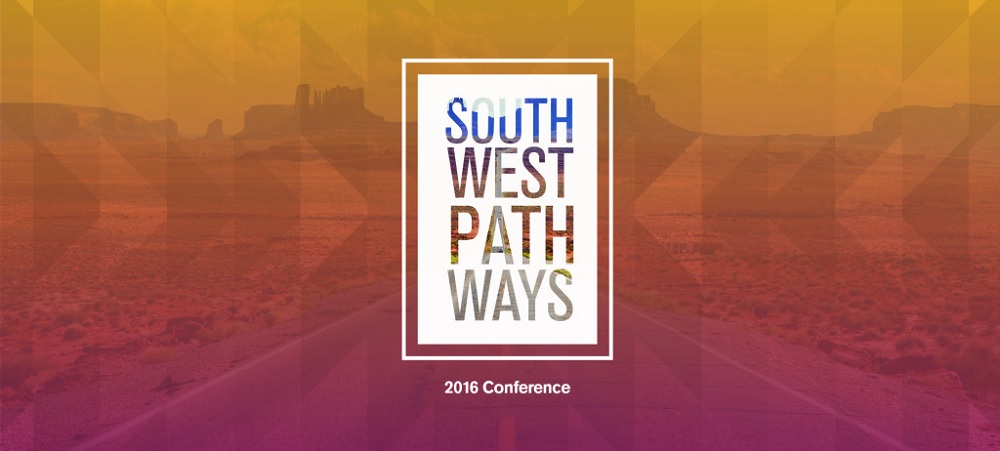 Register now for the Southwest Pathways Conference SouthwestPathwaysConference10001