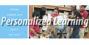 Kyrene Summer Equity Institute personalized-learning-institute-300x152
