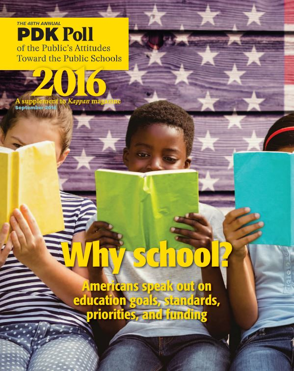 2016 PDK Poll of the public's attitudes toward the public schools PDKPoll2016ReportCover
