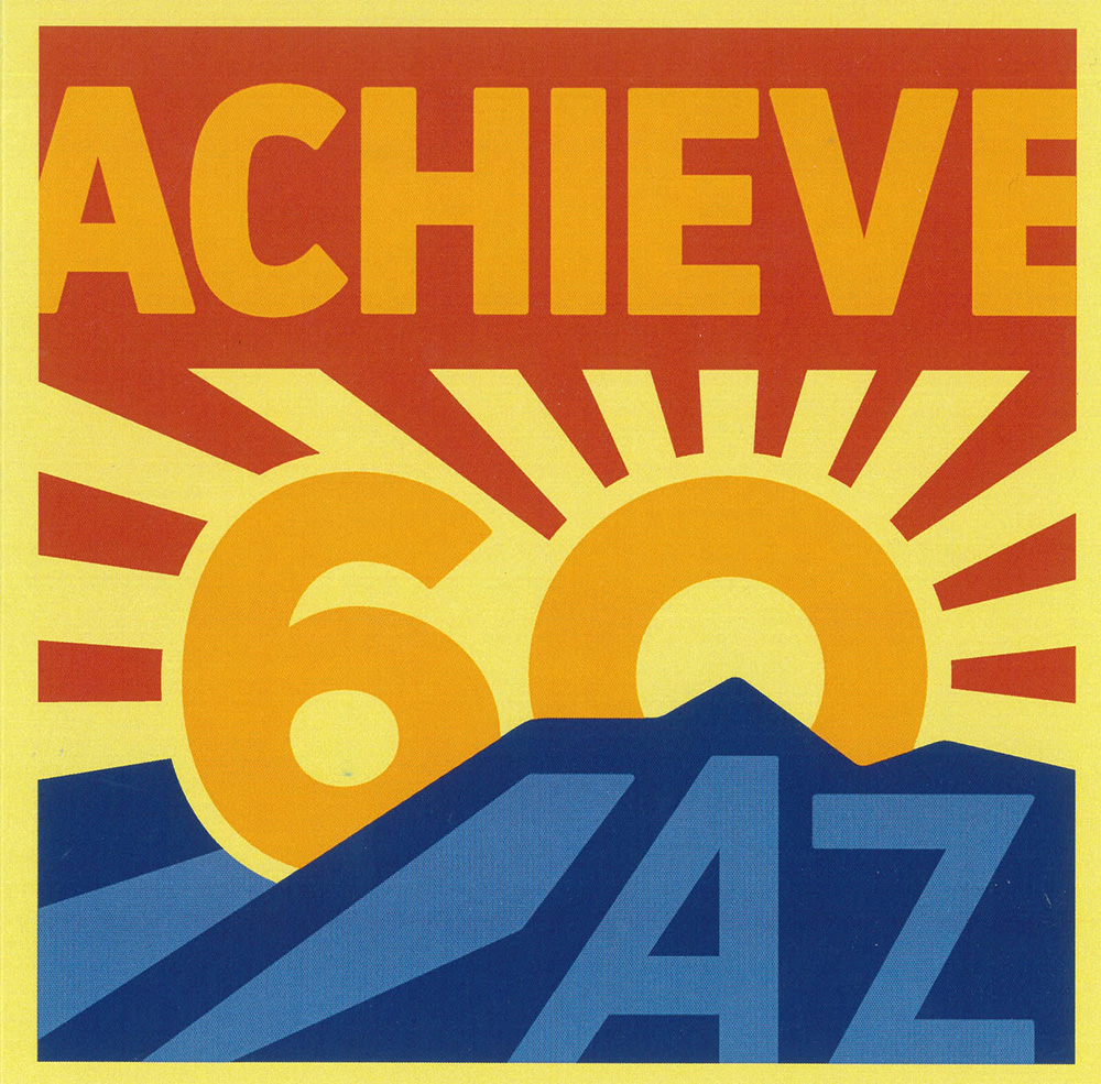 Achieve60AZ: Increasing degrees, certification will boost income, state economy Achieve60AZLogo
