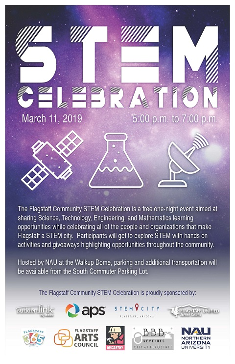 The Sixth Annual Flagstaff Community STEM Celebration Will Be Held On Monday, March 11 From 5:00 P.m. To 7:00 P.m. At The Walkup Skydome Located On The Northern Arizona University Campus. Flyer Courtesy Flagstaff Unified School District