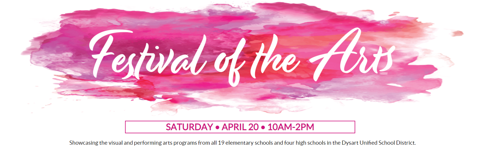 The Dysart Unified School District Will Host Its First Festival Of The Arts On April 20, 2019. The Festival Will Take Place From 10 A.m. - 2 P.m. At Valley Vista High School, 15550 N Parkview Place, Surprise. The Festival Is Free To Attend And Open To The Public. Graphic Courtesy Dysart Unified School District