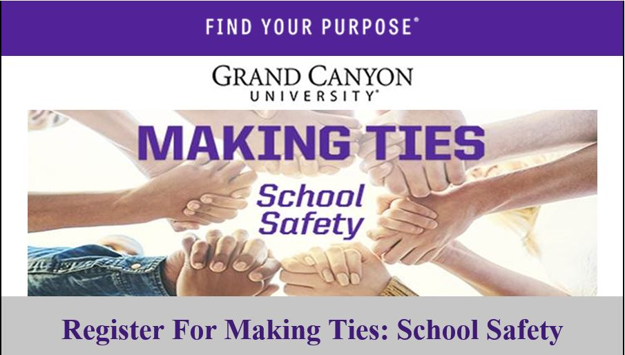 Graphic For Making Ties School Safety Conference Courtesy Of Grand Canyon University