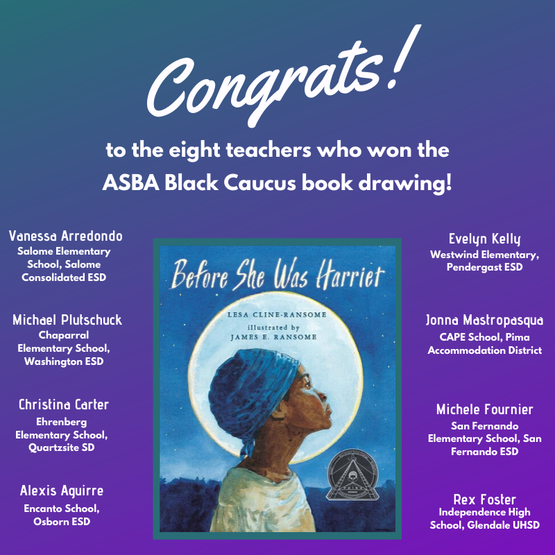"""Eight Teachers Won Classroom Copies Of The Inspiring And Award-winning Children's Book """"Before She Was Harriet"""" By Lesa Cline-Ransome In The Arizona School Boards Association Black Caucus's Book Drawing."""