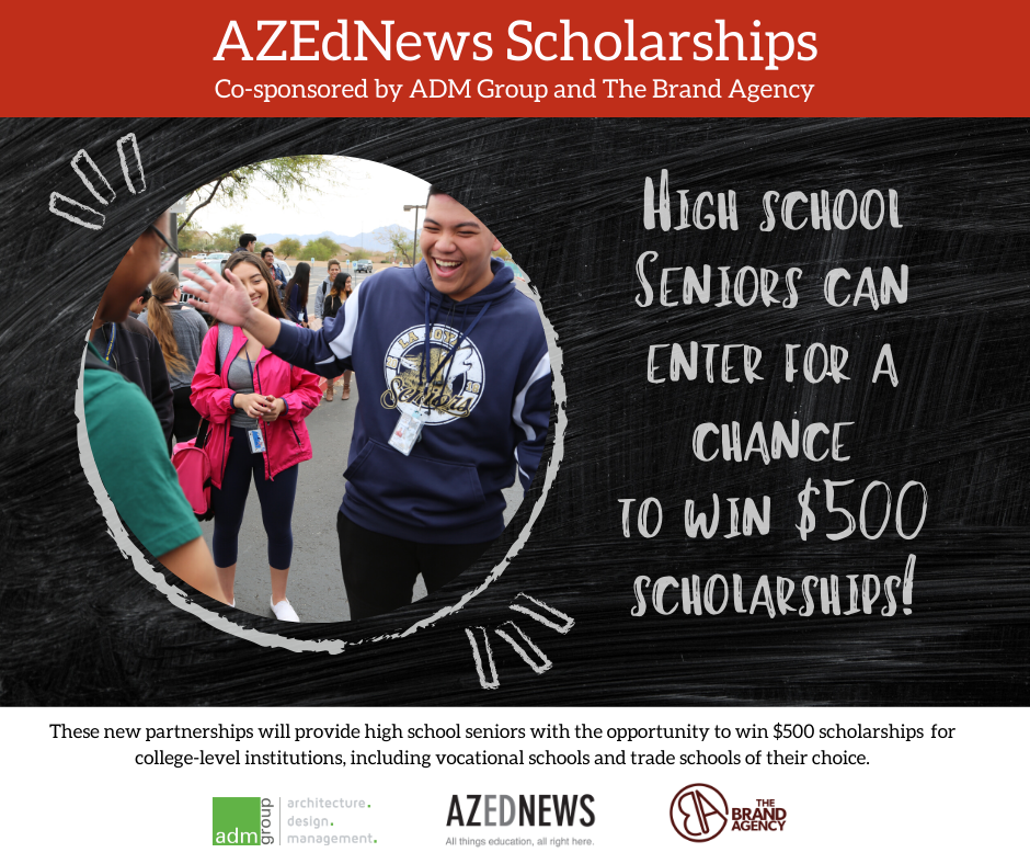 Winners of AZEdNews Scholarships co-sponsored by ADM Group and The Brand Agency to be announced starting July 15 Updated-AZEdNews_The-Brand-Agency-Scholarship
