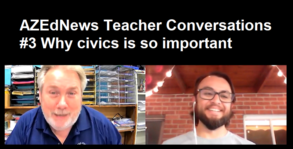 Arizona Educational Foundation's Ambassadors For Excellence Nate Rios, Who Teaches Government At Flowing Wells High School In Flowing Wells School District, And Larry Johnson, A Middle School Social Studies Teacher At Shepherd Junior High In The Chandler Unified School District, Also Share Why Civic Education Is So Relevant In The 2020 Elections.