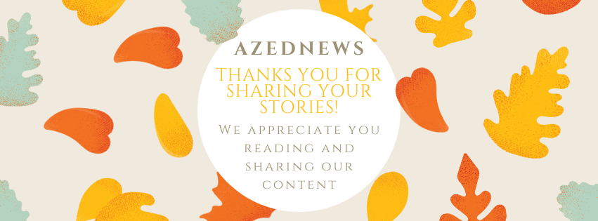 Graphic By Muska Olumi/ AZEdNews: That Reads: AZEdNews Thanks You For Sharing Your Stories With Us And Reading And Sharing Our Content